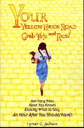 Your Yellow Brick Road: Grab Toto and Run!